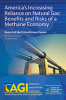 Americas Increasing Reliance on Natural Gas: Benefits and Risks of a Methane Economy