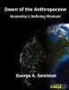 Dawn of the Anthropocene